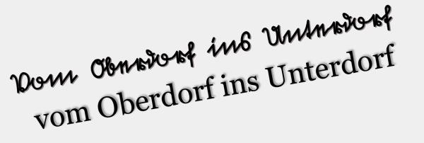 Vom Oberdorf ins Unterdorf Überschrift